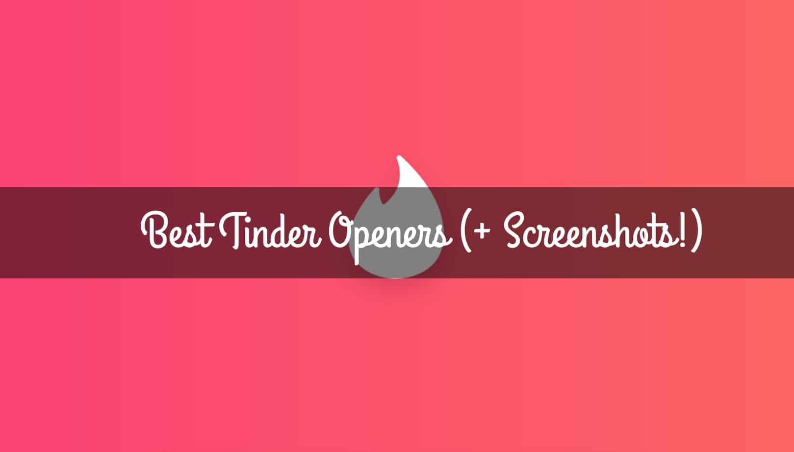 15 Best Tinder Openers (Real Screenshots + Proven to Work!) 1